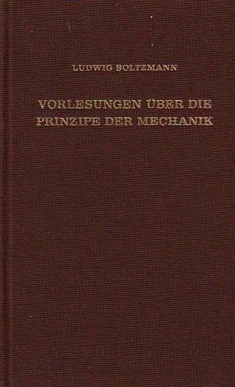 Boltzmann, Ludwig: Vorlesungen über die Prinzipe der Mechanik. I. und II. Teil. 0