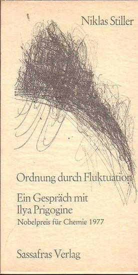 Stiller, Niklas: Ordnung durch Fluktuation. Ein Gespräch mit Ilya Prigogine. Nobelpreis für Chemie 1977. 0