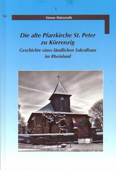 Körrenzig. - Matzerath, Simon: Die alte Pfarrkirche St. Peter zu Körrenzig. Geschichte eines ländlichen Sakralbaus im Rheinland. 0