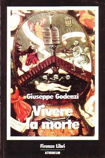 Godenzi, Giuseppe: Vivere la morte. 0