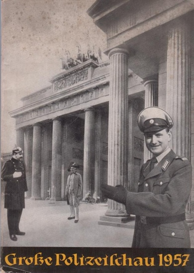 Polizeischau. - Grosse Polizeischau 1957. [Programm und Geschichte]. 0