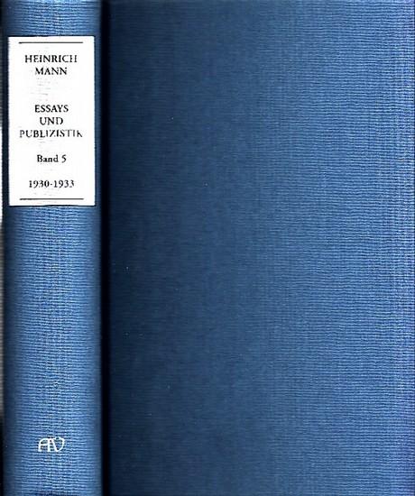 Mann, Heinrich (1871 - 1950).- Peter Stein , Manfred Hahn, Axel Flierl (Hrsg. / Mitarbeit): Heinrich Mann - Essays und Publizistik Band 5 ( 1930 - Februar 1933 ). 0