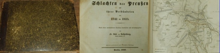 Rothenburg, Fr. Rud. v.: Die Schlachten der Preußen und ihrer Verbündeten von 1741 bis 1815. Nach allen vorhandenen Quellen bearbeitet und herausgegeben. 0