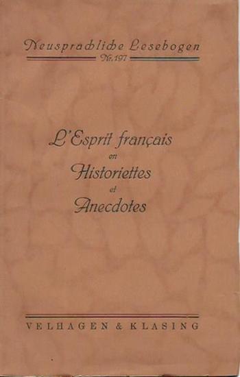 Jahncke, Ernst (Editeur): L´esprit francais en historiettes et anecdotes. (= Neusprachliche Lesebogen, Nr.197). 0