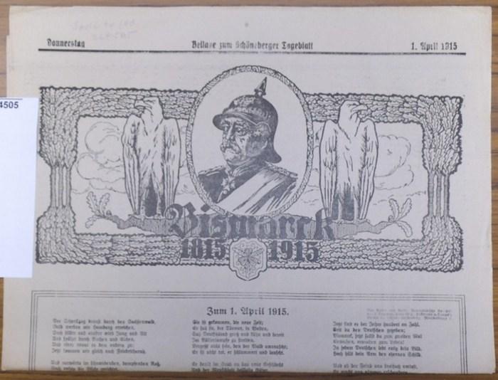 Bismarck. - Bismarck 1815-1915. Beilage zum Schöneberger Tageblatt, 1. April 1915. 0