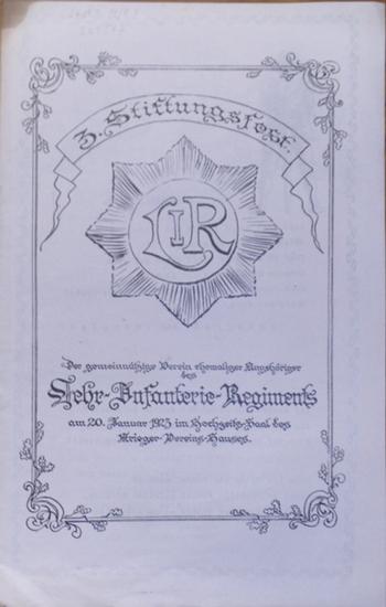 LehrInfanterieRegiment. - Texte zum 3. Stiftungsfest. Der gemeinnützige Verein ehemaliger Angehöriger des Lehr-Infanterie-Regiments am 20. Januar 1923 im Hochzeits-Saal des Krieger-Vereins-Hauses. 0