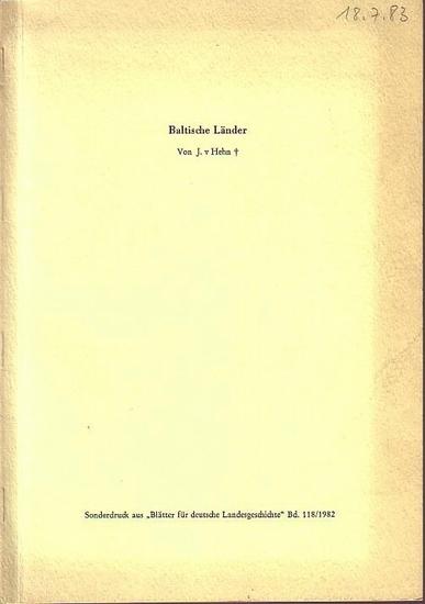 Hehn, Jürgen von: Baltische Länder (Estland, Lettland) 1970-1980. Sonderdruck aus 'Blätter für deutsche Landesgeschichte' Band 118/1982. 0