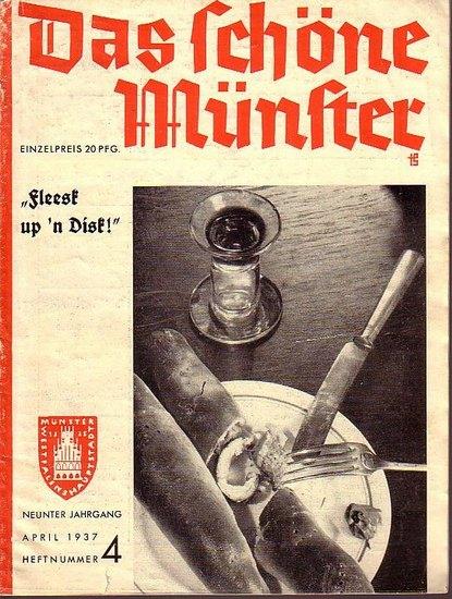Schöne Münster, Das. - Friedrich Castelle: Fleesk up ´n Disk'. Eine Plauderei über münsterländische 'Läckerien'. (= Das schöne Münster. Jahrgang 9, Heft 4, April 1937). Herausgeber: Städtisches Verkehrsamt. 0