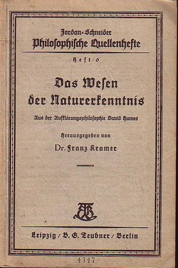 Hume, David. - Kramer, Franz: Das Wesen der Naturerkenntnis. Aus der Aufklärungsphilosophie David Humes. (= Philosophische Quellenhefte, Heft 6). 0