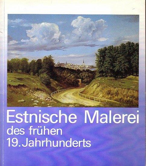 Büttner, Frank (Redaktion): Estnische Malerei des frühen 19. Jahrhunderts. Eeste maal varajasel 19. sajandil. Katalog der Ausstellung in: Kieler Stadtmuseum, Warleberger Hof, 1986. 0