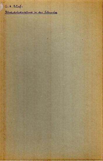 Bueß, G. A.: Der Einzug und die Verbreitung der Buchdruckerkunst in der Schweiz. Aus: Verein zur Förderung der Gutenbergstube in Bern, Jahresbericht für 1910, Bern 1911. 0