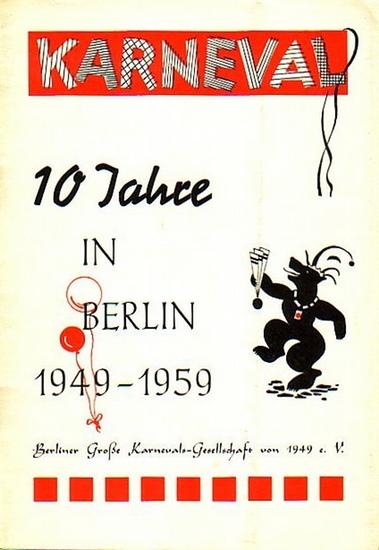 Fasching / Karneval / Carneval. - Kickhöfer, Alfred: Karneval. 10 Jahre in Berlin 1949-1959. Herausgeber: Berliner Große Karnevals-Gesellschaft von 1949 e.V. 0