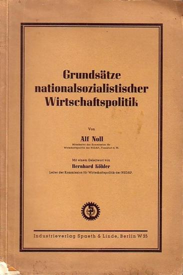 Noll, Alf: Grundsätze nationalsozialistischer Wirtschaftspolitik. Mit Geleitwort von Bernhard Köhler. 0