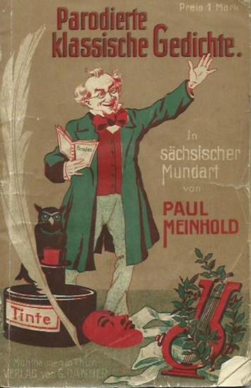 Meinhold, Paul: Parodierte klassische Gedichte. In sächsischer Mundart. 0