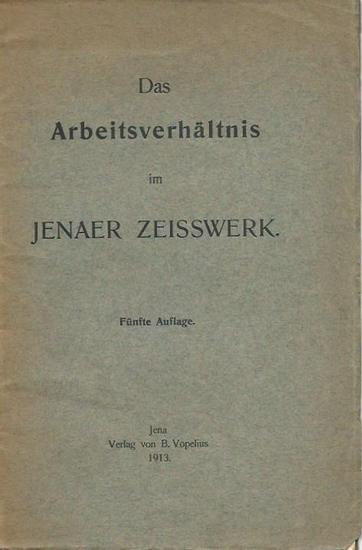 Zeiss. - Schomerus, Fr.: Das Arbeitsverhältnis im Jenaer Zeisswerk. 0