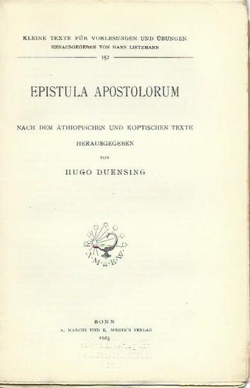Duensing, Hugo (Herausgeber): Epistola apostolorum. Nach dem äthiopischen und koptischen Texte herausgegeben. (= Kleine Texte für Vorlesungen und Übungen, 152). 0