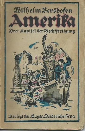 Vershofen, Wilhelm: Amerika. Drei Kapitel der Rechtfertigung. 0