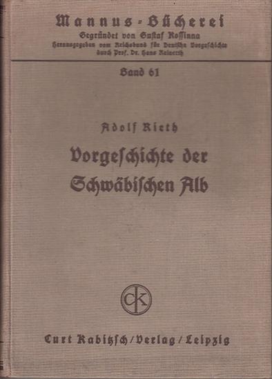 Rieth, Adolf: Vorgeschichte der Schwäbischen Alb unter besonderer Berücksichtigung des Fundbestandes der mittleren Alb. (=Mannus-Bücherei : Bd. 61) 0