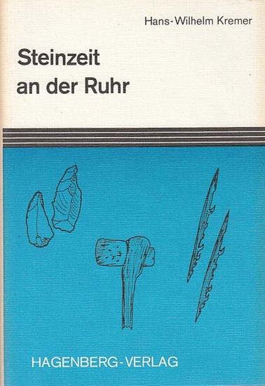 Kremer, Hans-Wilhelm: Steinzeit an der Ruhr. Funde zwischen Alt- und Jungsteinzeit.