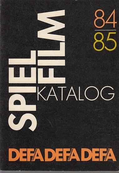 DEFA - Volkseigener Aussenhandelsbetrieb der DDR (Hrsg:): Spielfilmkatalog DEFA 1984/85. 0