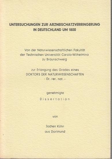 Kühn, Joachim: Untersuchungen zur Arzneischatzverringerung in Deutschland um 1800. 0