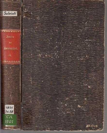 Annalen der Landwirtschaft. - C. v. Salviati (Hrsg.). - Hr. Richter / v. Saenger / Hr. Elsner v. Gronow-Kalinowitz / Hr. v. Rath u. Frhr. v. Trott / Graf v. Borries und W. v. Nathusius / Hr. v. Laer u. Graf v. Borries / Hr. Knauer / Hr. Bokelmann / Hr. El 0