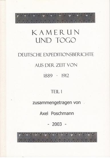 Poschmann, Axel (Hrsg.): Kamerun und Togo : Deutsche Expeditionsberichte aus der Zeit von 1889-1912. 2 Tle. 0