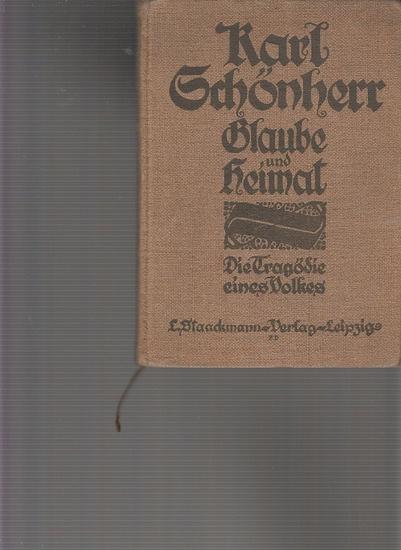 Schönherr, Karl: Glaube und Heimat. Die Tragödie eines Volkes. 0