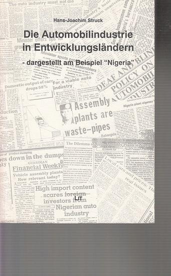 Nigeria Automobile. - Struck, Hans-Joachim: Die Automobilindustrie in Entwicklungsländern - dargestellt am Beispiel 'Nigeria'. Dissertation an der Universität Nijmegen 1995. 0
