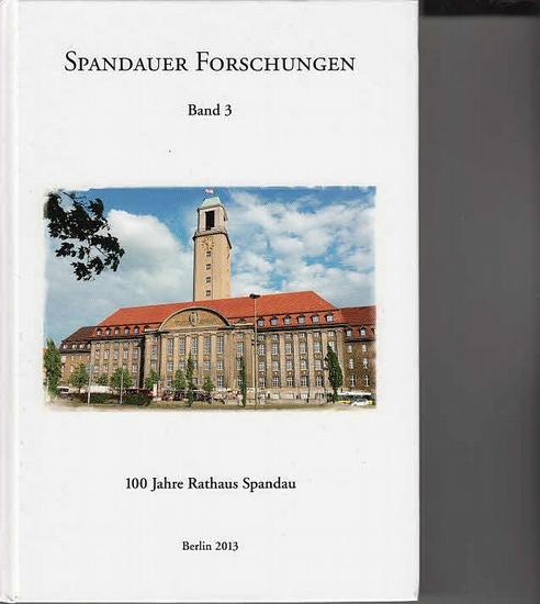 Berlin Spandau. - Pohl, Joachim und Escher, Felix (Hrsg.): Spandauer Forschungen. Band 3: 100 Jahre Rathaus Spandau. 0