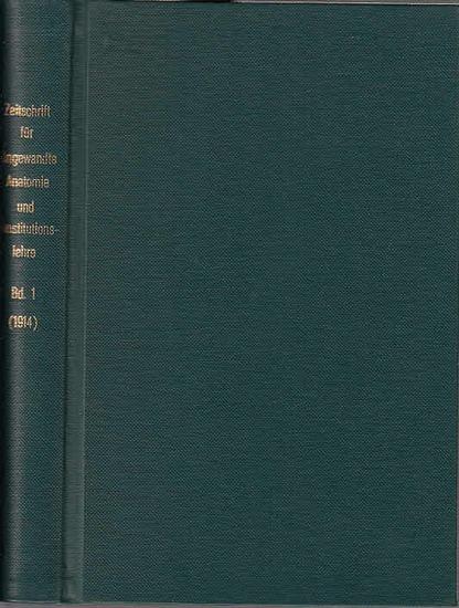 Zeitschrift für angewandte Anatomie und Konstitutionslehre. - Herausgegeben von J. Tandler, A. Frhr. von Eiselsberg, A. Kolisko, F.Martius, F. Chvostek, H. Braus, E.Kallius, G. Just, K.H. Bauer und E. Kretschmer: Erster (1.) Band 1914. Zeitschrift für ... 0
