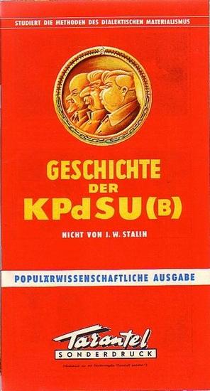Tarantel. - Bär, Heinrich [d.i. Heinz W. Wenzel] (Herausgeber): Tarantel - Sonderdruck: Geschichte der KPdSU (B) - nicht von J. W-Stalin. Populärwissenschaftliche Ausgabe. 0