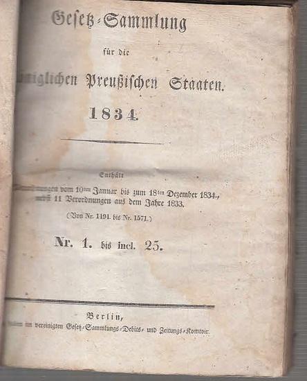 Preußen. - Gesetzsammlung. - Gesetz-Sammlung für die Königlichen Preußischen Staaten 1834. Enthält die Verordnungen vom 10ten Januar bis zum 18ten Dezember 1834 nebst 11 Verordnungen aus dem Jahre 1833. (Von No. 1494 bis No. 1571). No. 1 bis incl. 25.... 0
