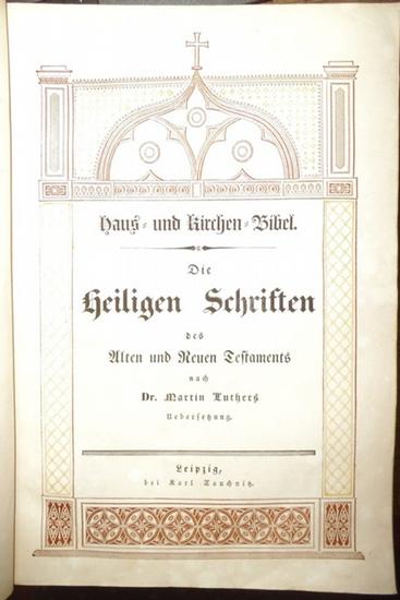 Bibel. - Luther, Martin: Die Heilige Schrift des Alten und Neuen Testaments. Haus- und Kirchen-Bibel. 0