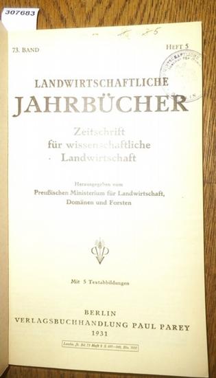 Landwirtschaftliche Jahrbücher. - Preußisches Ministerium für Landwirtschaft, Domänen und Forsten (Hrsg.). - Fischer, G. / Heuser, Prof. W. / Haase, A./ Ries, L.W. / Greve, H.H. / Berkner, Prof. / Mix, Arnold: Landwirtschaftliche Jahrbücher. Zeitschrif... 0
