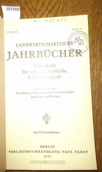 Landwirtschaftliche Jahrbücher. - Preußisches Ministerium für Landwirtschaft, Domänen und Forsten (Hrsg.). - Richter, K./ Ferber, K.E./ Koppisch, H./ Dirks, B./ Busch, W. / Leibrandt, Martin / Ruschmann, G. / Gräf, G. / Krallinger, Hans Friedrich: Land... 0