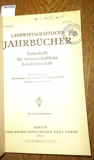 Landwirtschaftliche Jahrbücher. - Preußisches Ministerium für Landwirtschaft, Domänen und Forsten (Hrsg.). - Henkelmann, W. / Zörner, Hans / Rolfes, Max: Landwirtschaftliche Jahrbücher. Zeitschrift für wissenschaftliche Landwirtschaft. 74. Band 1931, H... 0