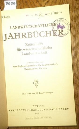 Landwirtschaftliche Jahrbücher. - Preußisches Ministerium für Landwirtschaft, Domänen und Forsten (Hrsg.). - Dencker, C.H. / Wallem, N.L. / Wrede, Heinz / Schilberszky, K. / Nehring, K. / Keller, A. / Hoffmann, Reinhold: Landwirtschaftliche Jahrbücher.... 0