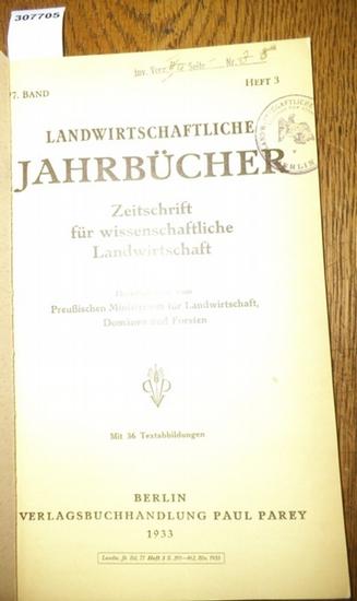 Landwirtschaftliche Jahrbücher. - Preußisches Ministerium für Landwirtschaft, Domänen und Forsten (Hrsg.). - Remy,Th./ Deichmann, E./ Meer, F. von / Meyers,F./ Reintjes, R. / Maurer,E./ Redecker, W./ Loewe, Ludwig / Müller, G.: Landwirtschaftliche Jahr... 0