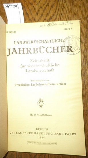 Landwirtschaftliche Jahrbücher. - Preußisches Landwirtschaftsministerium (Hrsg.). - Taubert,Friedrich / Ostermayer,Adolf/ Mitscherlich, Alfred / Sauerland, Walter / Kuhnke,Alfred / Scharrer, K. / Schropp, W./ Bünger, H. / Glet, P.: Landwirtschaftliche ... 0