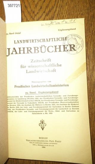 Landwirtschaftliche Jahrbücher. - Preußisches Landwirtschaftsministerium (Hrsg.) Landwirtschaftliche Jahrbücher. Zeitschrift für wissenschaftliche Landwirtschaft. 79. Band 1934. Ergänzungsband. Inhalt - Jahresberichte der Preußischen landwirtschaftlich... 0