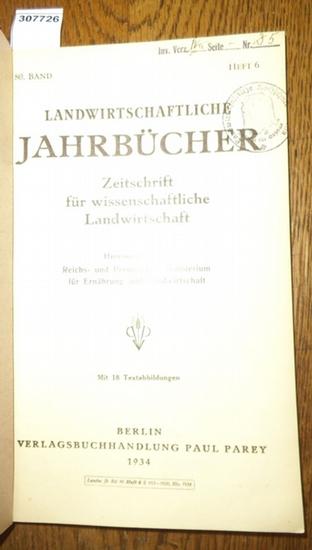 Landwirtschaftliche Jahrbücher. - Reichs- und Preußisches Ministerium für Ernährung und Landwirtschaft (Hrsg.). - Dix, W. / Stranski, Ivan T. / Schwarz, Richard / Schmidt, J. / Lamprecht, E./ Winzenburger, W./ Dr. Behlen: Landwirtschaftliche Jahrbücher...