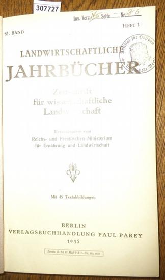 Landwirtschaftliche Jahrbücher. - Reichs- und Preußisches Ministerium für Ernährung und Landwirtschaft (Hrsg.). - Nottbohm, F.E./ Mayer,Fr. / Brüne,Fr./ Richter, K./ Brüggemann, H./ Dix,W./ Berkner, F. / Kemmer, E./ Schulz,Fritz/ Opitz, K./ Rathsack, K... 0