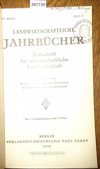 Landwirtschaftliche Jahrbücher. - Reichs- und Preußisches Ministerium für ernährug und Landwirtschaft (Hrsg.). - Hartmann, Kurt / Niklas, H./ Schropp. W./ Scharrer, K./ Berkner, F./ Koenig, P./ Rave, L.: Landwirtschaftliche Jahrbücher. Zeitschrift für ... 0