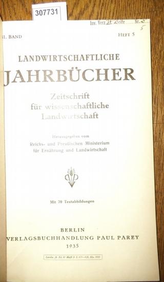 Landwirtschaftliche Jahrbücher. - Reichs- und Preußisches Ministerium für Ernährung und Landwirtschaft (Hrsg.). - Schnelle,Fritz / Heiser, Franz / Rheinwald, H./ Preuschen, G./ Kreutz, Wilhelm: Landwirtschaftliche Jahrbücher. Zeitschrift für wissenscha...
