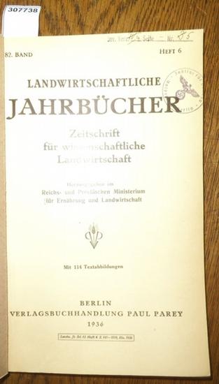 Landwirtschaftliche Jahrbücher. - Reichs- und Preußisches Ministerium für Ernährung und Landwirtschaft (Hrsg.). - Maurer, E. / Storck, A./ Hilkenbäumer, Friedrich / Hülsmann, Bruno / Mauer, E./ Redecker, W.: Landwirtschaftliche Jahrbücher. Zeitschrift ...