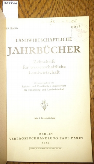 Landwirtschaftliche Jahrbücher. - Reichs- und Preußisches Ministerium für Ernährung und Landwirtschaft (Hrsg.). - Köhler, E.: Landwirtschaftliche Jahrbücher. Zeitschrift für wissenschaftliche Landwirtschaft. 83. Band 1936, Heft 6. Inhalt - Jahresberich... 0