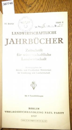 Landwirtschaftliche Jahrbücher. - Reichs- und Preußisches Ministerium für Ernährung und Landwirtschaft (Hrsg.). - Toepsch, Hubertus / Schmidt, Friedrich / Opitz, K./ Berkner, F. / Pelshenke, P.: Landwirtschaftliche Jahrbücher. Zeitschrift für wissensch...