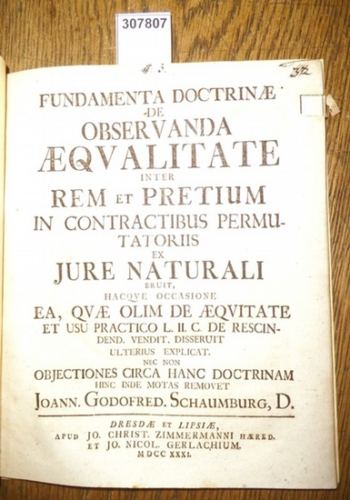 Joann. Godofred Schaumburg / Schaumburg, Johann Gottfried: Fundamenta Doctrinae de Observanda Aequalitate inter Rem et Pretium in Contractibus Permutatoriis ex Jure Naturali eruit. 0