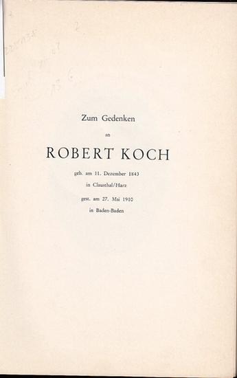 Koch, Robert (1843-1910). - Robert Koch und das Robert Koch Institut. Zum Gedenken an Robert Koch. 0